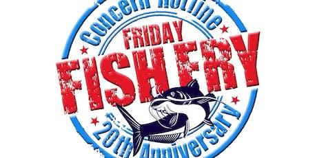 20th Concern Hotline Friday Fish Fry tickets