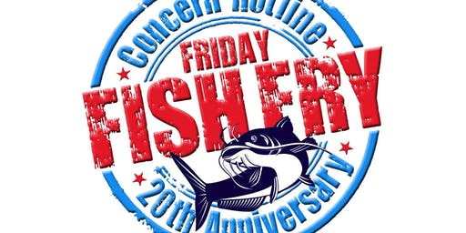 20th Concern Hotline Friday Fish Fry