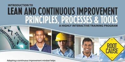 LEAN & Continuous Improvement Principles, Processes, and Tools