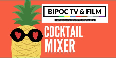 BIPOC TV & FILM Cocktail Mixer! tickets