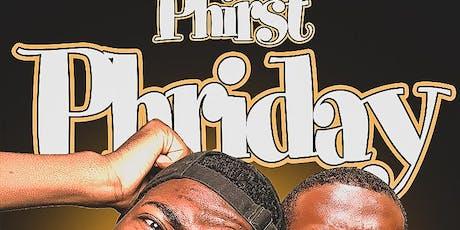 PHIRST PHRIDAY tickets