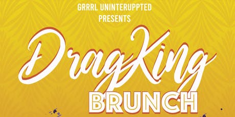 Drag King Brunch: A Monthly Queer Scholarship Fundraiser tickets