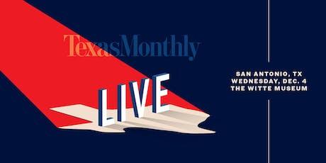 Texas Monthly LIVE - San Antonio tickets