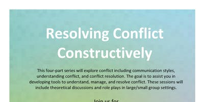 Resolving Conflict Constructively