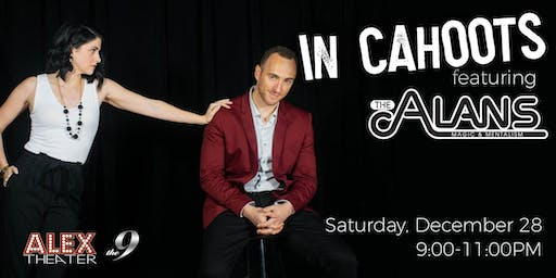 IN CAHOOTS featuring The ALANS at 9:00PM