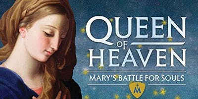 St. Helena AFF - Queen of Heaven: Mary's Battle for You