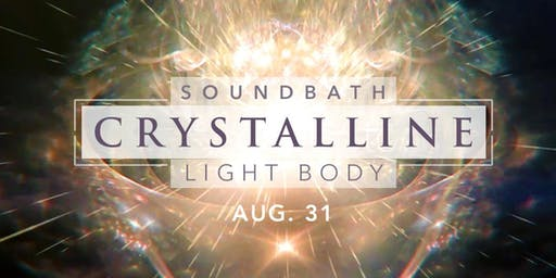 SOUNDBATH - The Crystalline Light Body