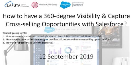How to have a 360-degree Visibility and Capture Cross-selling Opportunities with Salesforce?  tickets