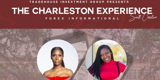 The Charleston Experience: Forex Informational