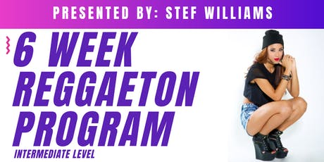STEF WILLIAMS 6-WEEK REGGAETON DANCE WORKSHOP tickets