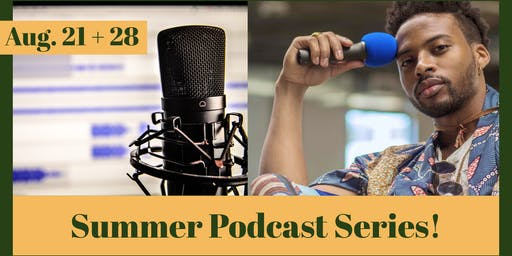Summer Podcasting Series!