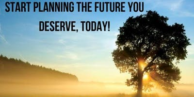 Start planning the Future you deserve, today!