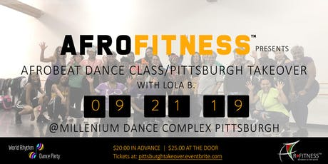 Afrobeat Dance Class/Pittsburgh Takeover tickets