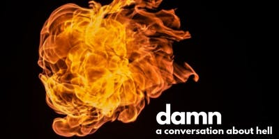 Damn: A Conversation About Hell, Bay Area