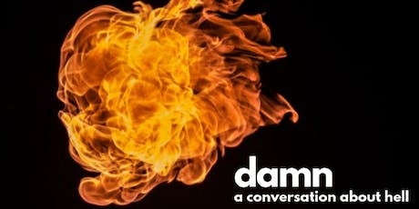 Damn: A Conversation About Hell, Bay Area tickets