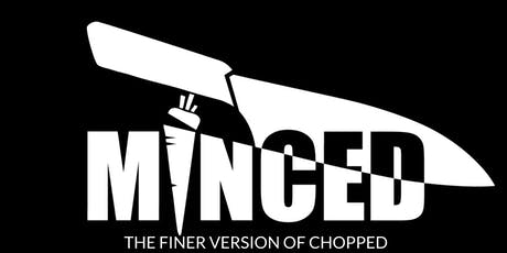 MINCED: The Finer Version of Chopped tickets