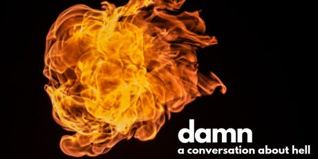 Damn: A Conversation About Hell, Heights  tickets
