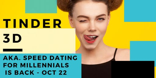 3D Tinder AKA Speed Dating (Singles 25+) October