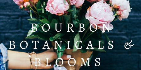 BOURBON BOTANICALS & BLOOMS tickets