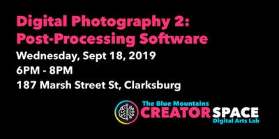 Digital Photography 2 - Post-Processing Software