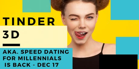 3D Tinder AKA Speed Dating (Singles 25+) December tickets
