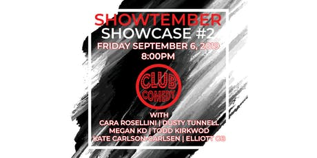 Showtember Showcase #2 Friday 8:00PM 9/6 tickets