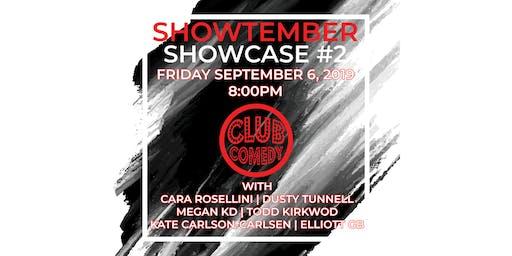 Showtember Showcase #2 Friday 8:00PM 9/6