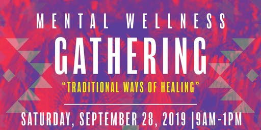 Mental Wellness Gathering- Traditional Ways of Healing