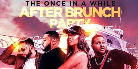 Once In A While After Brunch Party! Vibes on the water edition tickets