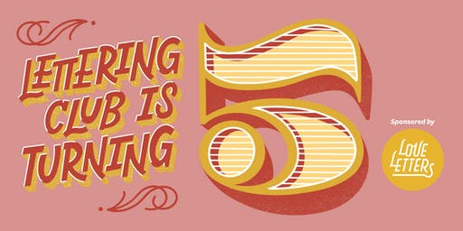 Lettering Club Turns Five! — Hosted by Love Letters Museum