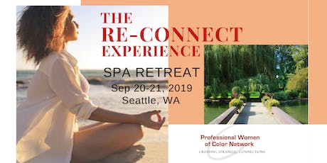 """""""The Reconnect Experience"""" - Professional Women of Color Network Spa Networking Retreat tickets"""