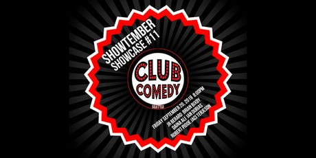 Showtember Showcase #11 Friday 8:00PM 9/20 tickets