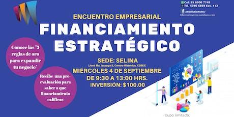 """Encuentro Empresarial """"Financiamiento Estratégico"""" boletos"""