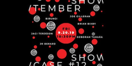 Showtember Showcase #12 Friday 10:30PM 9/20 tickets