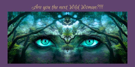 Are you the next Wild Woman?! tickets