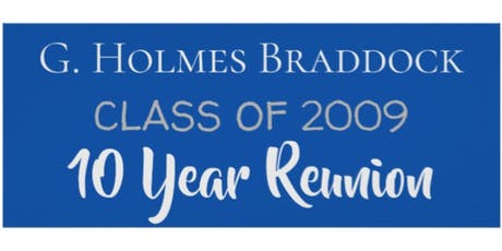 G. Holmes Braddock Class of 2009 - 10 Year Reunion tickets