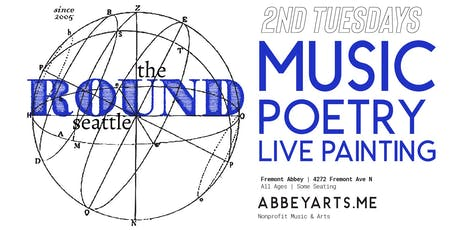 The Round (172) with musicians, spoken word poet, and live painter -7:30p show tickets