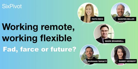 Working Remote, Working Flexibly - Fad, Farce or Future? tickets