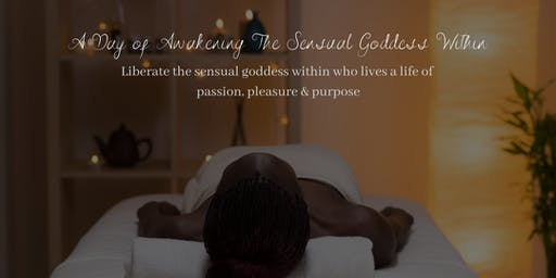 The Pleasured Woman:   A Day of Awakening The Sensual Goddess Within