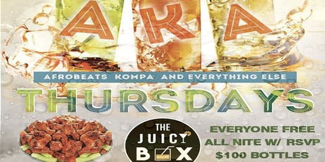 A.K.A. Thursdays Inside the All New Juicy Box Bar Lounge Everyone Free tickets