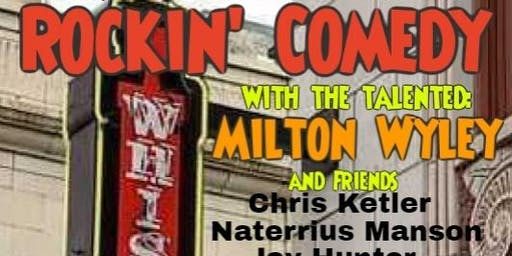Rockin' Comedy w/Milton Wyley & Friends