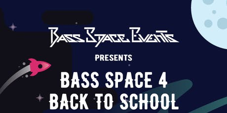 Bass Space 4 : Back to School Edition  billets