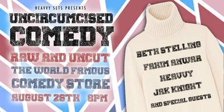 Uncircumcised Comedy with Beth Stelling, Jak Knight, Fahim Anwar + more! tickets