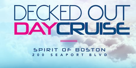 DECKED OUT DAY CRUISE tickets