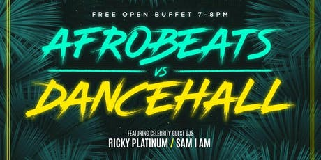 Afrobeats vs Dancehall Day Party (FREE OPEN BUFFET) tickets