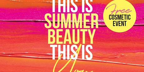 Maroochydore Free Beauty Event | This Is Summer Beauty This Is You tickets