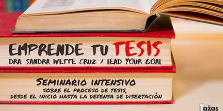 Emprende tu Tesis y Libérate del Estrés© Intensivo 2da Edición tickets