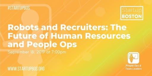 Robots and Recruiters: The Future of Human Resources and People Ops