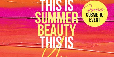 Wyalla Free Beauty Event   This Is Summer Beauty This Is You