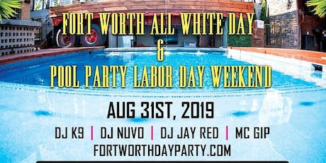 Fort Worth All White Day and Pool Party tickets